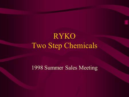 RYKO Two Step Chemicals 1998 Summer Sales Meeting.