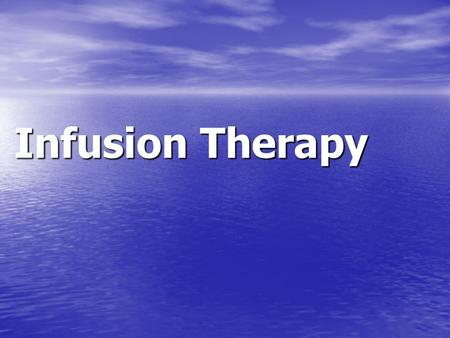 Infusion Therapy. Parenteral Nutrition Formulas: dextrose, protein, fat, vitamins, and numerous trace elements tailored to the specific metabolic needs.