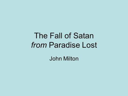 The Fall of Satan from Paradise Lost John Milton.