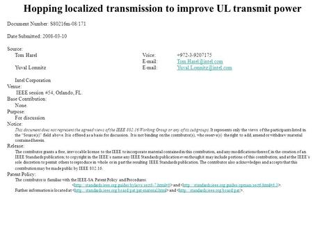 Hopping localized transmission to improve UL transmit power Document Number: S80216m-08/171 Date Submitted: 2008-03-10 Source: Tom HarelVoice:+972-3-9207175.