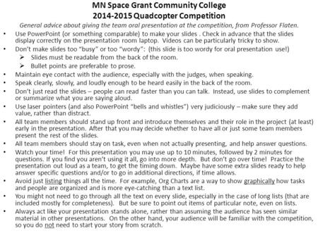 MN Space Grant Community College 2014-2015 Quadcopter Competition General advice about giving the team oral presentation at the competition, from Professor.