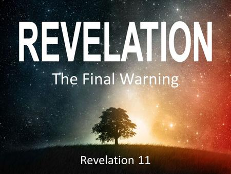 The Final Warning Revelation 11. I.Rebuilding the Temple.