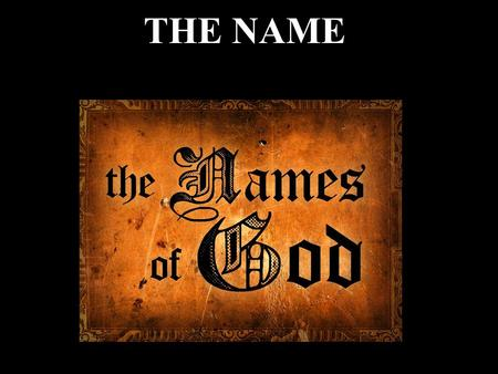 "THE NAME. YHVH EXODUS 3:13-15 13 Moses said to God, ""Suppose I go to the Israelites and say to them, 'The God of your fathers has sent me to you,' and."