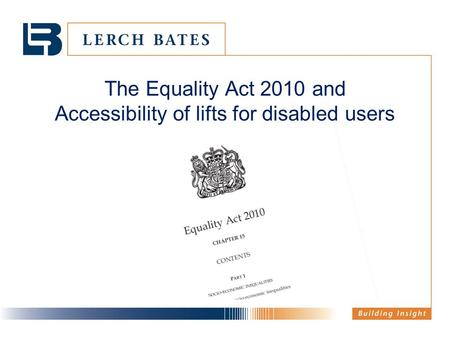 The Equality Act 2010 and Accessibility of lifts for disabled users.
