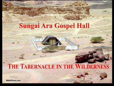 Sungai Ara Gospel Hall TABERNACLE STUDIES Is the Roof Flat… Or Sloping? The Concept, Construction and Court Hangings of the Tabernacle.