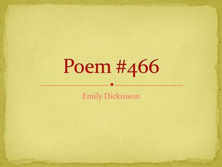 Emily Dickinson. I dwell in POSSIBILITY A fairer HOUSE than PROSE.