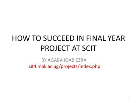 HOW TO SUCCEED IN FINAL YEAR PROJECT AT SCIT