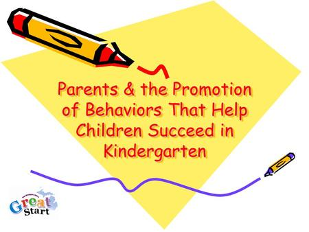 Parents & the Promotion of Behaviors That Help Children Succeed in Kindergarten.