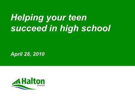Helping your teen succeed in high school April 28, 2010.