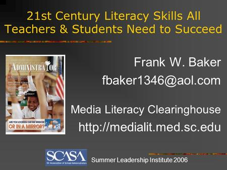 21st Century Literacy Skills All Teachers & Students Need to Succeed Frank W. Baker Media Literacy Clearinghouse
