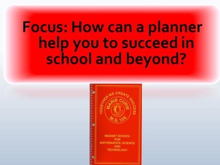 Planners help to keep you organized and focused!