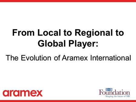 From Local to Regional to Global Player: