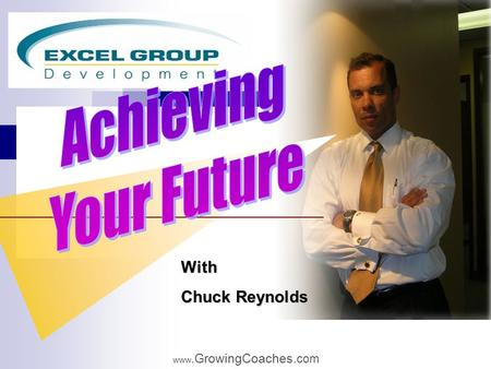 Www. GrowingCoaches. com With Chuck Reynolds With.