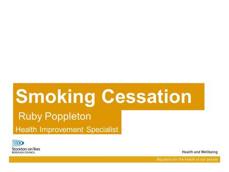 Smoking Cessation Ruby Poppleton Health Improvement Specialist.