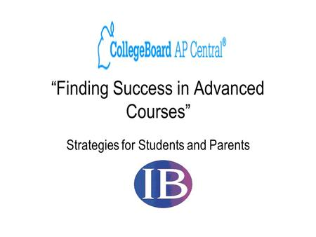 """Finding Success in Advanced Courses"" Strategies for Students and Parents."