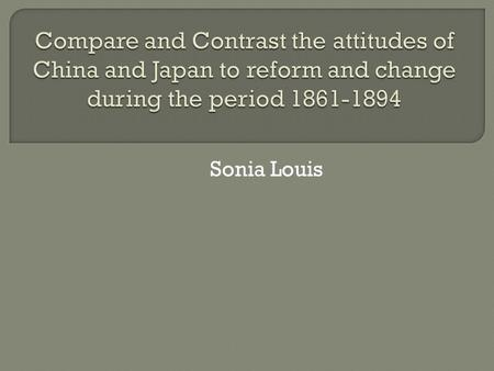 Compare and Contrast the way China and Japan responded to the West.?