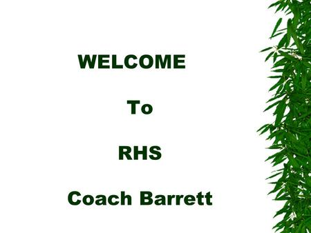 WELCOME To RHS Coach Barrett How To Succeed At Richland High School And Life.