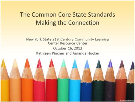The Common Core State Standards Making the Connection