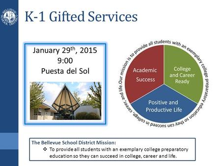 K-1 Gifted Services January 29th, :00 Puesta del Sol