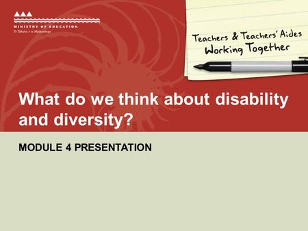 MODULE 4 PRESENTATION What do we think about disability and diversity?