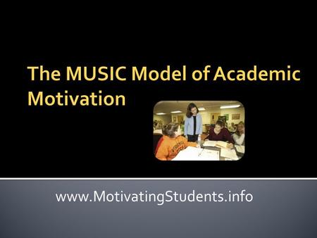 Www.MotivatingStudents.info.  Instructor meets students' motivational needs Instructor creates motivating conditions Students become engaged in the process.