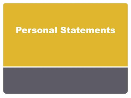 Personal Statements. Items to consider… Headers & Titles Fonts & Spacing Look Graduate level language Key words Writing Level Tailored to program Provides.