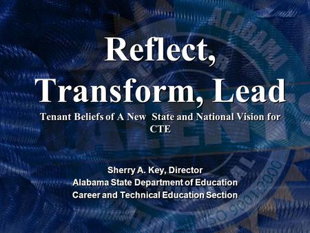 Sherry A. Key, Director Alabama State Department of Education Career and Technical Education Section Sherry A. Key, Director Alabama State Department of.