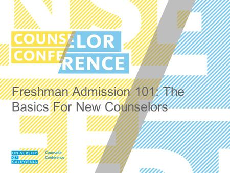Freshman Admission 101: The Basics For New Counselors.