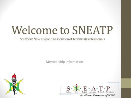 Welcome to SNEATP Southern New England Association of Technical Professionals Membership Information.