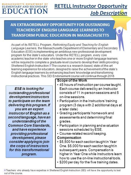 AN EXTRAORDINARY OPPORTUNITY FOR OUSTANDING TEACHERS OF ENGLISH LANGUAGE LEARNERS TO TRANSFORM PUBLIC EDUCATION IN MASSACHUSETTS [i] [i] Teachers who already.