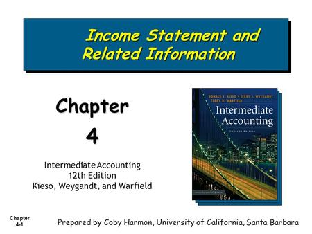 Chapter 4-1 Income Statement and Related Information Income Statement and Related Information Chapter4 Intermediate Accounting 12th Edition Kieso, Weygandt,
