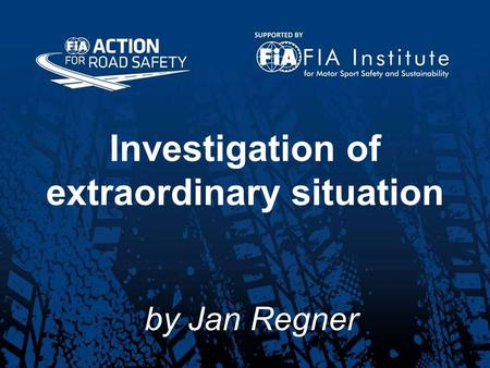 Investigation of extraordinary situation by Jan Regner.