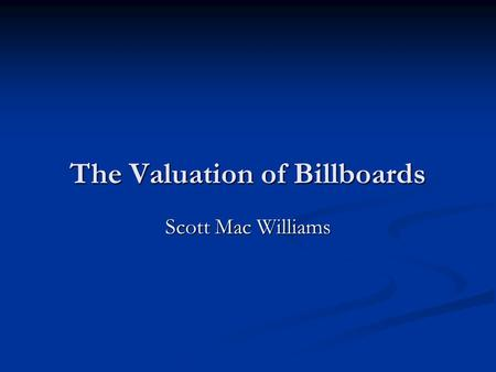 The Valuation of Billboards Scott Mac Williams. USPAP Considerations Competency Competency requires: 1. The ability to property identify the problem to.
