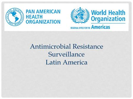 Antimicrobial Resistance Surveillance Latin America.