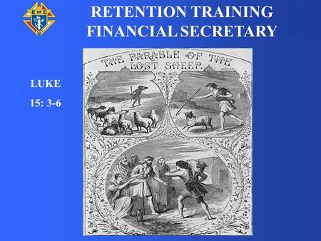 RETENTION TRAINING FINANCIAL SECRETARY LUKE 15: 3-6.