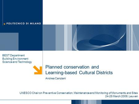 Planned conservation and Learning-based Cultural Districts Andrea Canziani BEST Department Building Environment Science and Technology UNESCO Chair on.