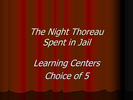 The Night Thoreau Spent in Jail Learning Centers Choice of 5.