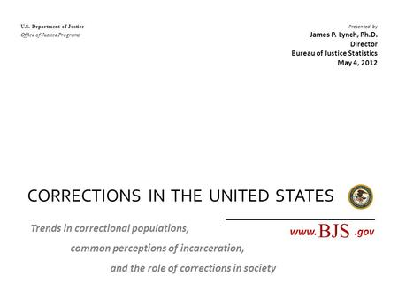 BUREAU OF JUSTICE STATISTICS CORRECTIONS IN THE UNITED STATES U.S. Department of Justice Office of Justice Programs Trends in correctional populations,
