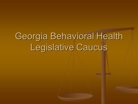 Georgia Behavioral Health Legislative Caucus. Mental Health Courts in Georgia Appalachian Circuit Superior Court (Pickens, Gilmer and Fannin Counties)