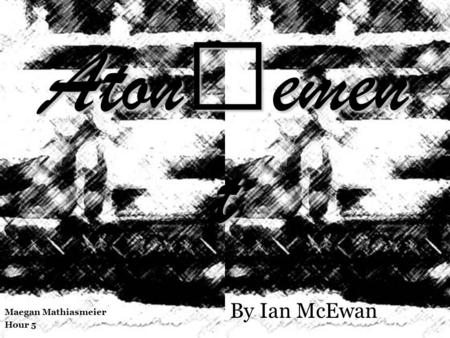 postmodernism in atonement Dreams, hopes and plans quotes from atonement book quotes about dreams, hopes and plans.