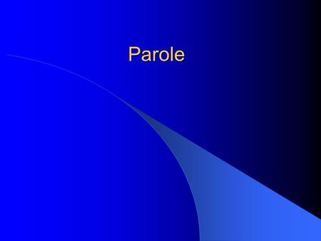 Parole. Parole What is Parole? Jails and Prisons What is the difference between jail and prison? Jail: Prison:
