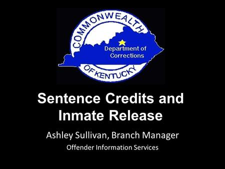 Sentence Credits and Inmate Release