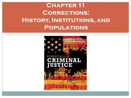 Chapter 11 Corrections: History, Institutions, and Populations