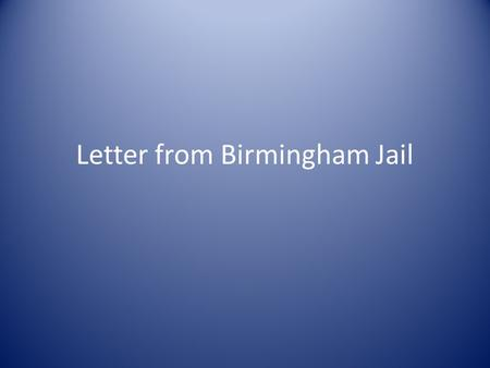Letter from Birmingham Jail. Who is the speaker? Who is the audience?