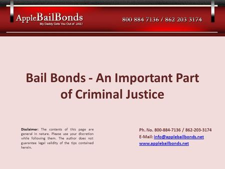 Bail Bonds - An Important Part of Criminal Justice Ph. No. 800-884-7136 / 862-203-3174