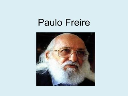 Pedagogy of the Oppressed by Paulo Freire - An Analysis