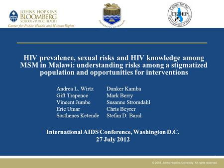 HIV prevalence, sexual risks and HIV knowledge among MSM in Malawi: understanding risks among a stigmatized population and opportunities for interventions.