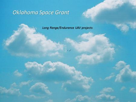 Oklahoma Space Grant Long Range/Endurance UAV projects.