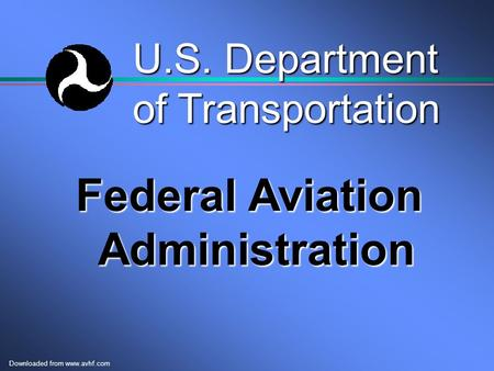 Downloaded from www.avhf.com U.S. Department of Transportation Federal Aviation Administration.