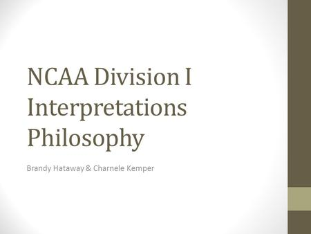 NCAA Division I Interpretations Philosophy